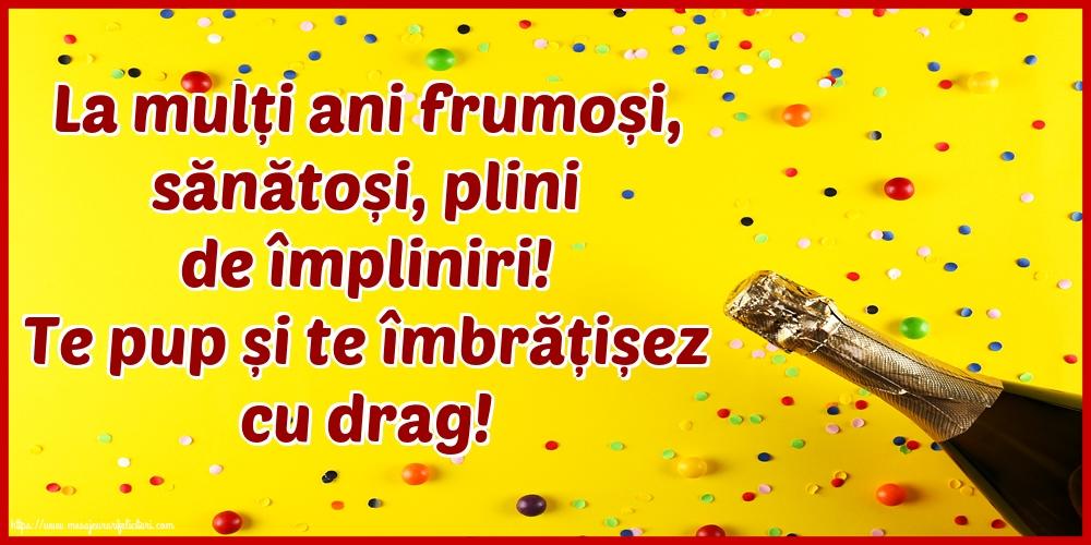 Felicitari de la multi ani - La mulți ani frumoși, sănătoși, plini de împliniri! - mesajeurarifelicitari.com