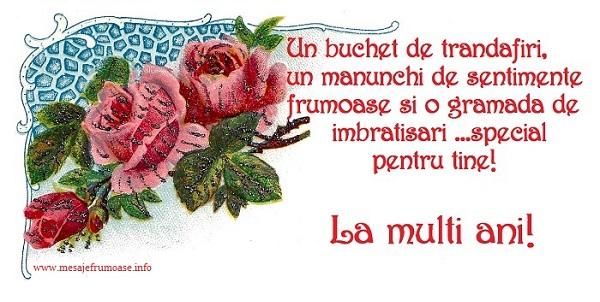 La multi ani Un buchet de trandafiri, un manunchi de sentimente frumoase pentru tine! La multi ani!