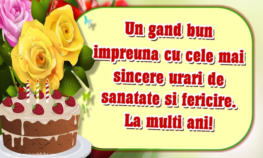Felicitari de la multi ani - Un gand bun impreuna cu cele mai sincere urari de sanatate si fericire. La multi ani!