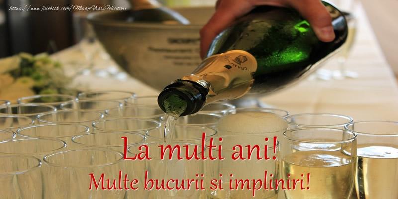 Felicitari de la multi ani cu sampanie - La multi ani! Multe bucurii si impliniri!