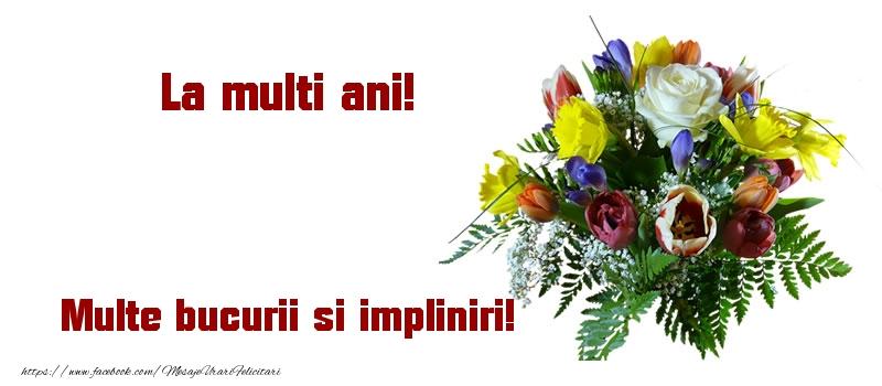 Felicitari de la multi ani cu flori - La multi ani! Multe bucurii si impliniri!