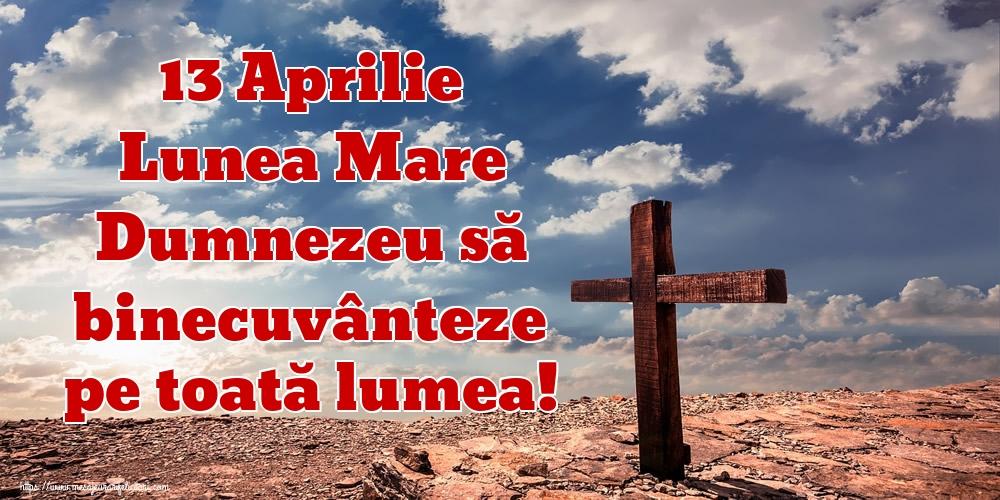 Imagini de Lunea Mare - 13 Aprilie Lunea Mare Dumnezeu să binecuvânteze pe toată lumea!