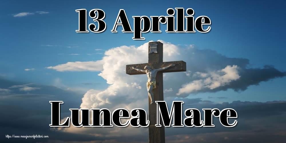 Imagini de Lunea Mare - 13 Aprilie Lunea Mare