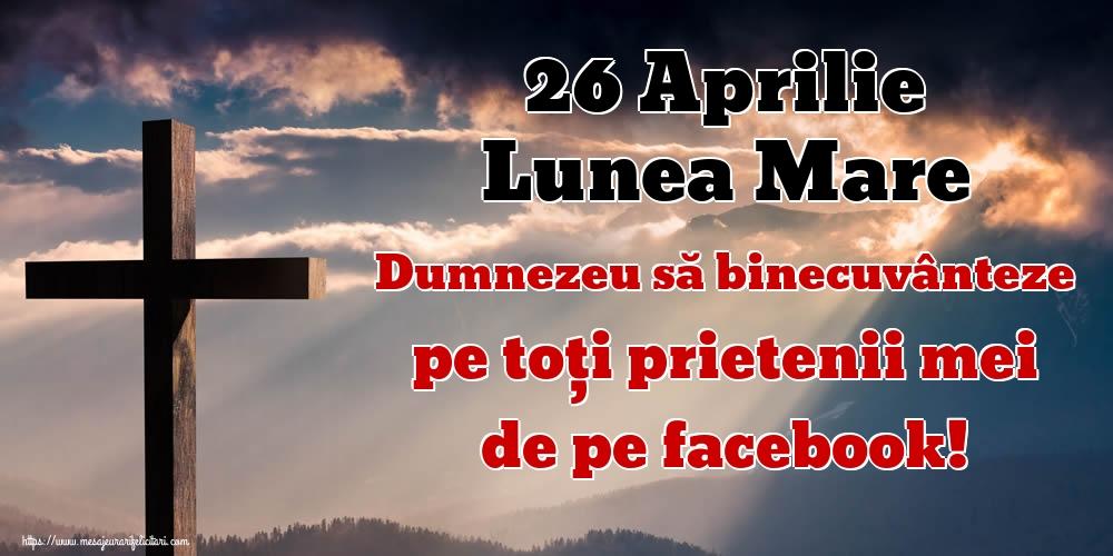 Imagini de Lunea Mare - 26 Aprilie Lunea Mare Dumnezeu să binecuvânteze pe toți prietenii mei de pe facebook!