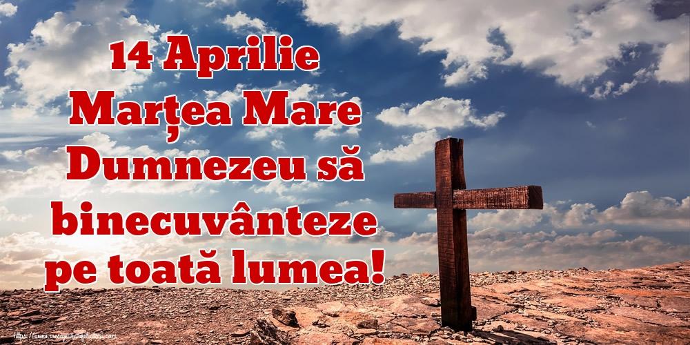 Imagini de Marțea Mare - 14 Aprilie Marțea Mare Dumnezeu să binecuvânteze pe toată lumea!