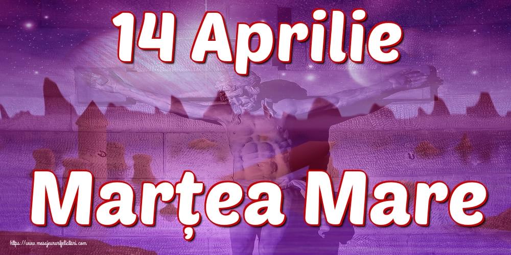 Imagini de Marțea Mare - 14 Aprilie Marțea Mare