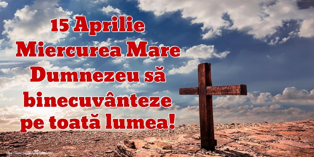 Imagini de Miercurea Mare - 15 Aprilie Miercurea Mare Dumnezeu să binecuvânteze pe toată lumea!