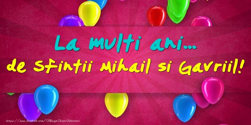 La multi ani... de Sfintii Mihail si Gavriil!