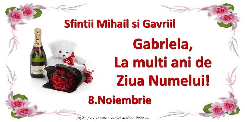 Felicitari de Sfintii Mihail si Gavril cu flori si sampanie - Gabriela, la multi ani de ziua numelui! 8.Noiembrie Sfintii Mihail si Gavriil