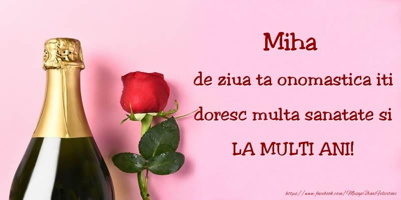 Felicitari de Sfintii Mihail si Gavril cu flori si sampanie - Miha, de ziua ta onomastica iti doresc multa sanatate si LA MULTI ANI!