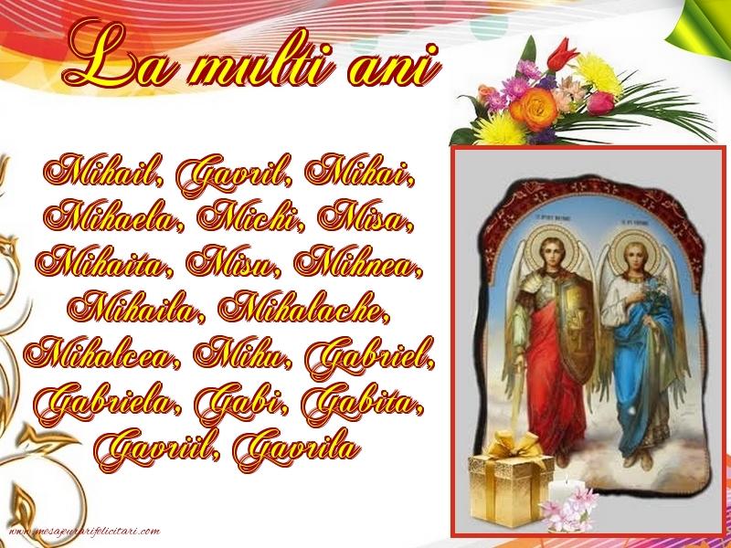 Felicitari de Sfintii Mihail si Gavril - La mulți ani pentru toti cei care se sarbatoresc de Sfintii Mihail şi Gavriil!