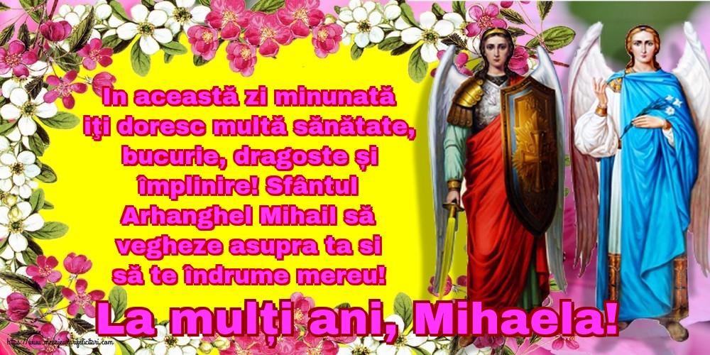 Felicitari de Sfintii Mihail si Gavril cu mesaje - La mulți ani, Mihaela!
