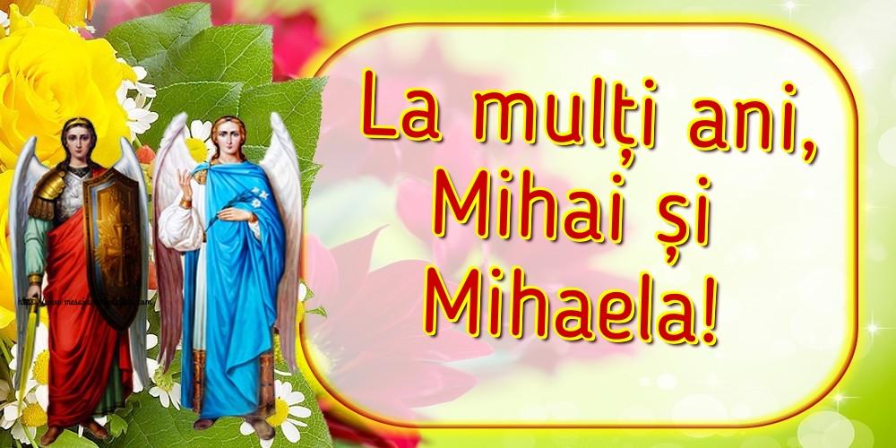 Felicitari de Sfintii Mihail si Gavril - La mulți ani, Mihai și Mihaela!