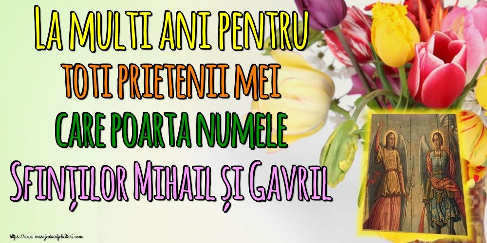 Felicitari de Sfintii Mihail si Gavril - La multi ani pentru toti prietenii mei care poarta numele Sfinților Mihail și Gavril