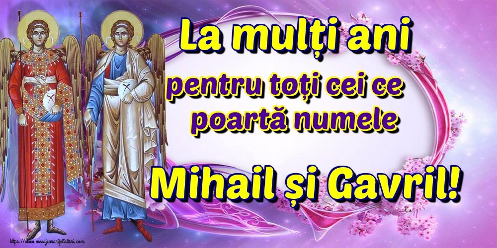 Felicitari de Sfintii Mihail si Gavril - La mulți ani pentru toți cei ce poartă numele Mihail și Gavril!