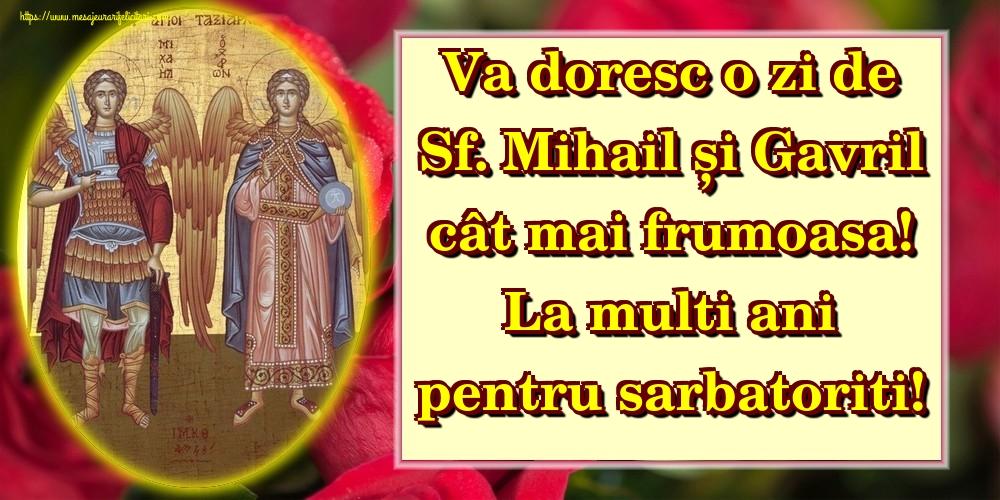 Felicitari de Sfintii Mihail si Gavril - Va doresc o zi de Sf. Mihail și Gavril cât mai frumoasa! La multi ani pentru sarbatoriti!