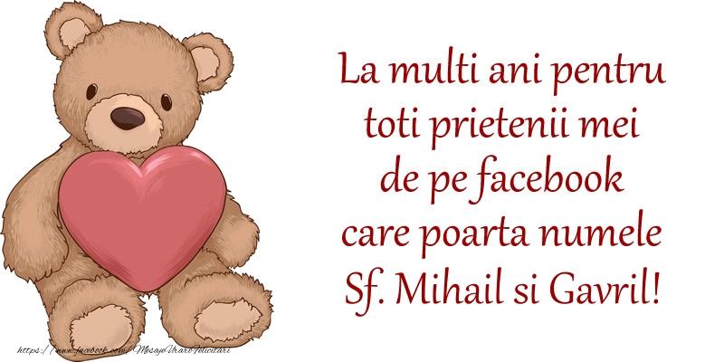 Sfintii Mihail si Gavriil La multi ani pentru toti prietenii mei de pe facebook care poarta numele Sf. Mihail si Gavril!