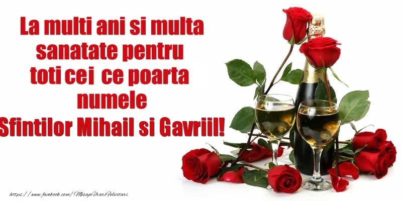 Felicitari de Sfintii Mihail si Gavril cu flori si sampanie - La multi ani si multa sanatate pentru toti ce poarta numele Gabriel si Gabriela!
