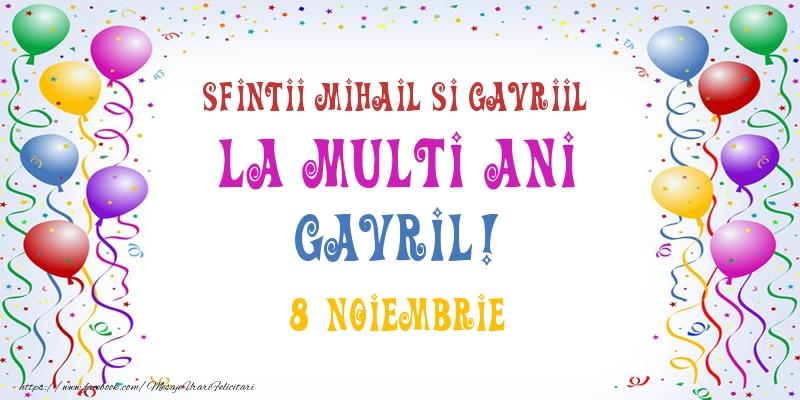 La multi ani Gavril! 8 Noiembrie