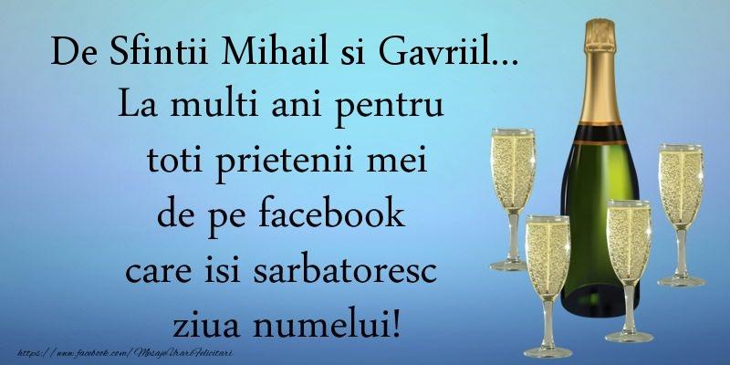 Felicitari de Sfintii Mihail si Gavril - De Sfintii Mihail si Gavriil ... La multi ani pentru toti prietenii mei de pe facebook care isi sarbatoresc ziua numelui! - mesajeurarifelicitari.com