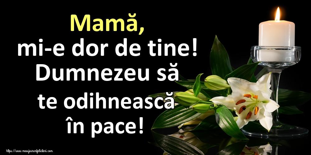 Moșii de vară Mamă, mi-e dor de tine! Dumnezeu să te odihnească în pace!