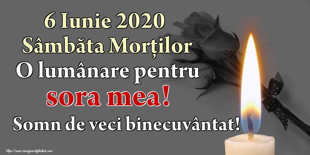 Imagini de Moșii de vară - 6 Iunie 2020 Sâmbăta Morților O lumânare pentru sora mea! Somn de veci binecuvântat!