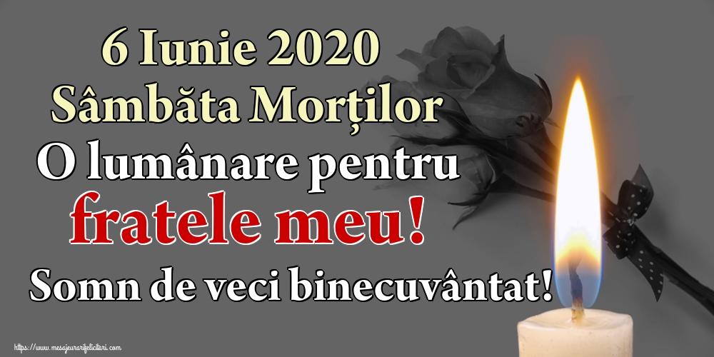 Imagini de Moșii de vară - 6 Iunie 2020 Sâmbăta Morților O lumânare pentru fratele meu! Somn de veci binecuvântat!