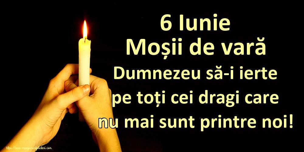 Imagini de Moșii de vară - 6 Iunie Moșii de vară Dumnezeu să-i ierte pe toți cei dragi care nu mai sunt printre noi!