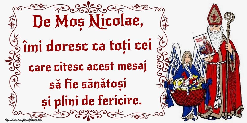 Felicitari de Mos Nicolae - De Moș Nicolae, îmi doresc ca toți cei care citesc acest mesaj să fie sănătoși și plini de fericire.