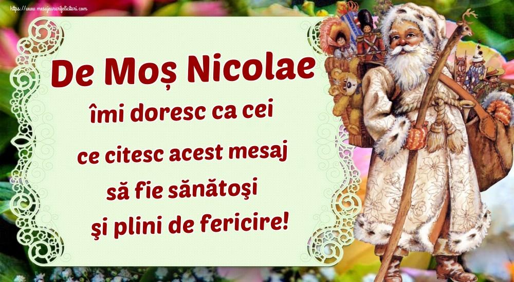 Felicitari de Mos Nicolae - De Moș Nicolae îmi doresc ca cei ce citesc acest mesaj să fie sănătoşi şi plini de fericire!