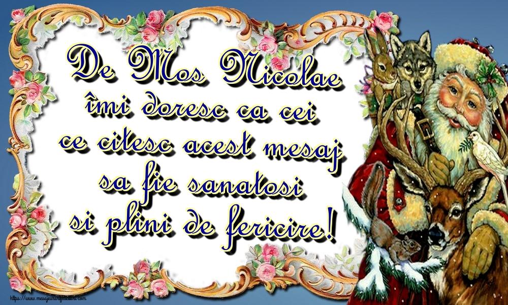 Felicitari de Mos Nicolae - De Mos Nicolae îmi doresc ca cei ce citesc acest mesaj sa fie sanatosi si plini de fericire!
