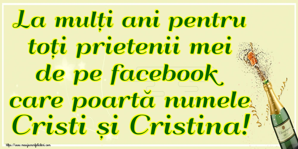 Cele mai apreciate felicitari de Nasterea Domnului - La mulți ani pentru toți prietenii mei de pe facebook care poartă numele Cristi și Cristina!