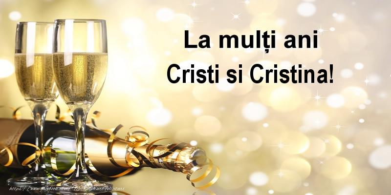 La multi ani Cristi si Cristina!