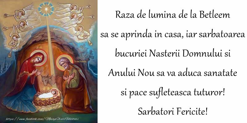 Cele mai apreciate felicitari de Nasterea Domnului - Raza de lumina de la Betleem sa se aprinda in casa, iar sarbatoarea bucuriei Nasterii Domnului si Anului Nou sa va aduca sanatate