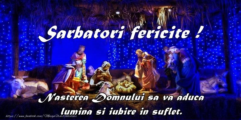 Cele mai apreciate felicitari de Nasterea Domnului - Sarbatori fericite! Nasterea Domnului sa va aduca lumina si iubire in suflet.