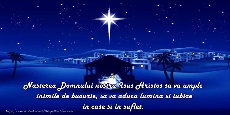 Felicitari de Nasterea Domnului - Nasterea domnului nostru Iisus Hristos sa va umple inimile de bucurie, sa va aduca lumina si iubire in case si in suflete! - mesajeurarifelicitari.com