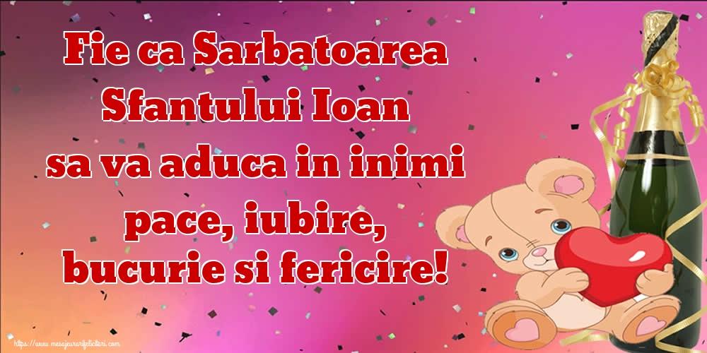 Cele mai apreciate felicitari de Nasterea Sfantului Ioan - Fie ca Sarbatoarea Sfantului Ioan sa va aduca in inimi pace, iubire, bucurie si fericire!