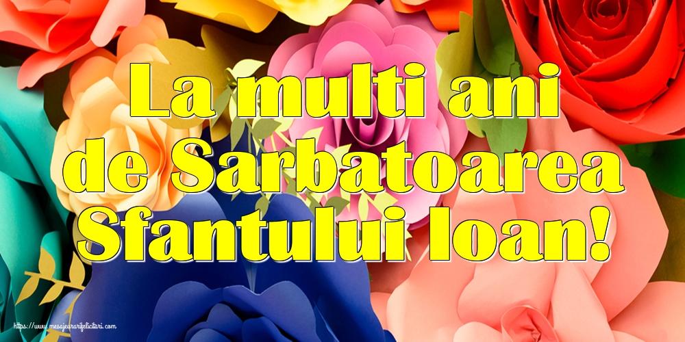Felicitari de Nasterea Sfantului Ioan cu flori - La multi ani de Sarbatoarea Sfantului Ioan!