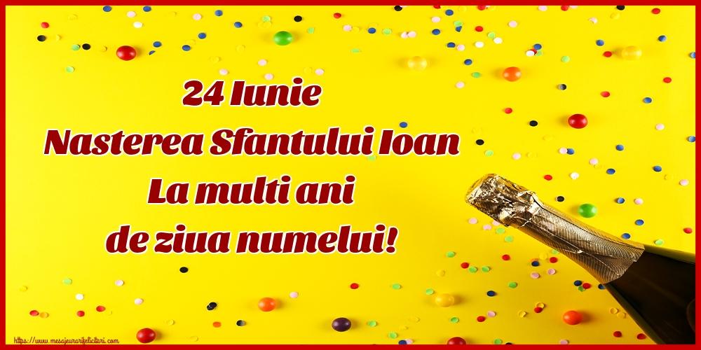 Cele mai apreciate felicitari de Nasterea Sfantului Ioan - 24 Iunie Nasterea Sfantului Ioan La multi ani de ziua numelui!