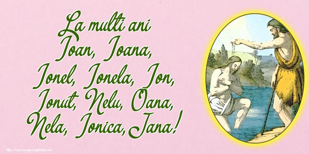 Cele mai apreciate felicitari de Nasterea Sfantului Ioan - La multi ani Ioan, Ioana, Ionel, Ionela, Ion, Ionut, Nelu, Oana, Nela, Ionica, Jana!