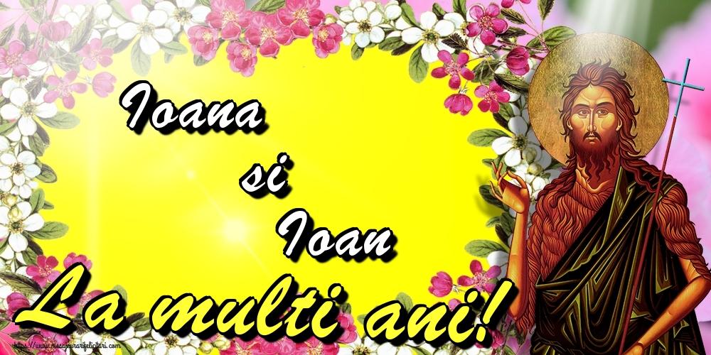 Cele mai apreciate felicitari de Nasterea Sfantului Ioan - Ioana si Ioan La multi ani!