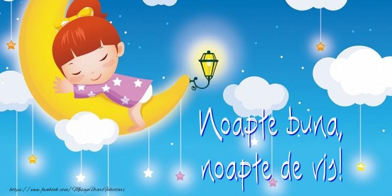 Felicitari de noapte buna - Noapte buna, noapte de vis!
