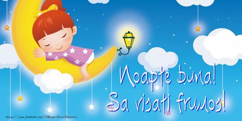 Felicitari de noapte buna - Noapte buna! Sa visati frumos!