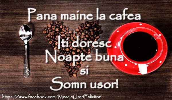 Pana maine la cafea ... Noapte buna!