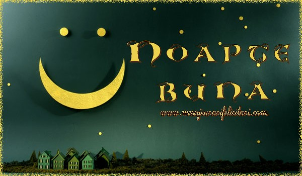 Felicitari de noapte buna - Noapte buna - mesajeurarifelicitari.com