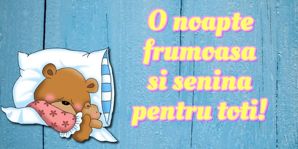 Felicitari de noapte buna - O noapte frumoasa si senina pentru toti!