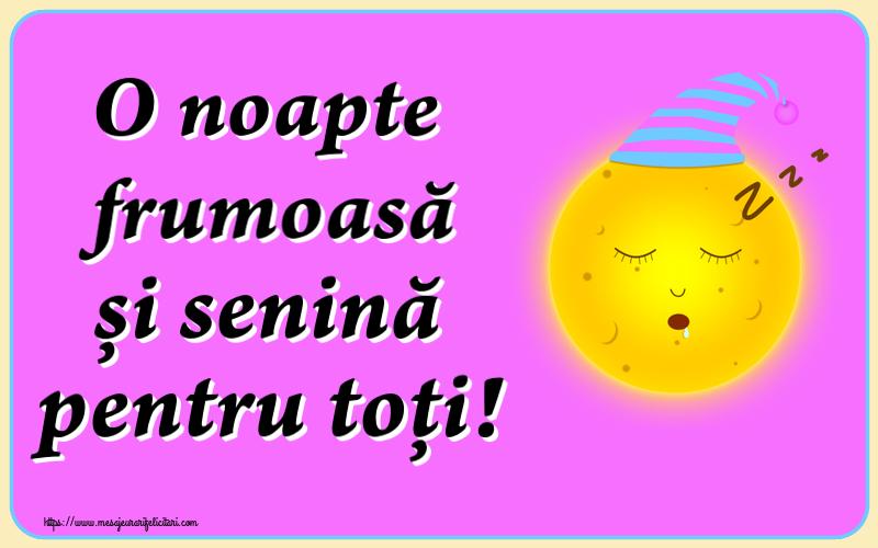 Felicitari de noapte buna - O noapte frumoasă și senină pentru toți!