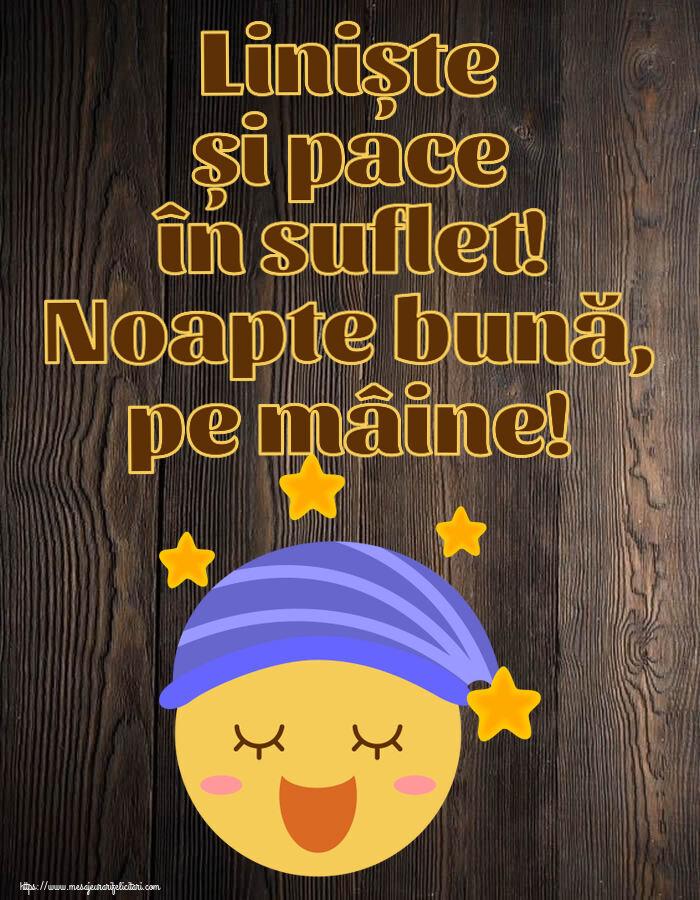 Felicitari de noapte buna - Liniște și pace în suflet! Noapte bună, pe mâine!