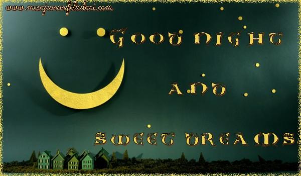 Felicitari de noapte buna in Engleza - Good night and sweet dreams.
