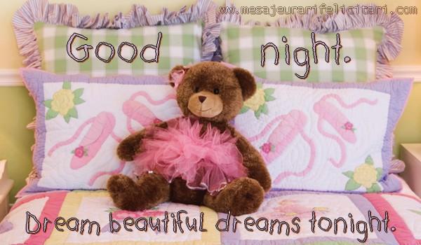 Felicitari de noapte buna in Engleza - Good night. Dream beautiful dreams tonight.